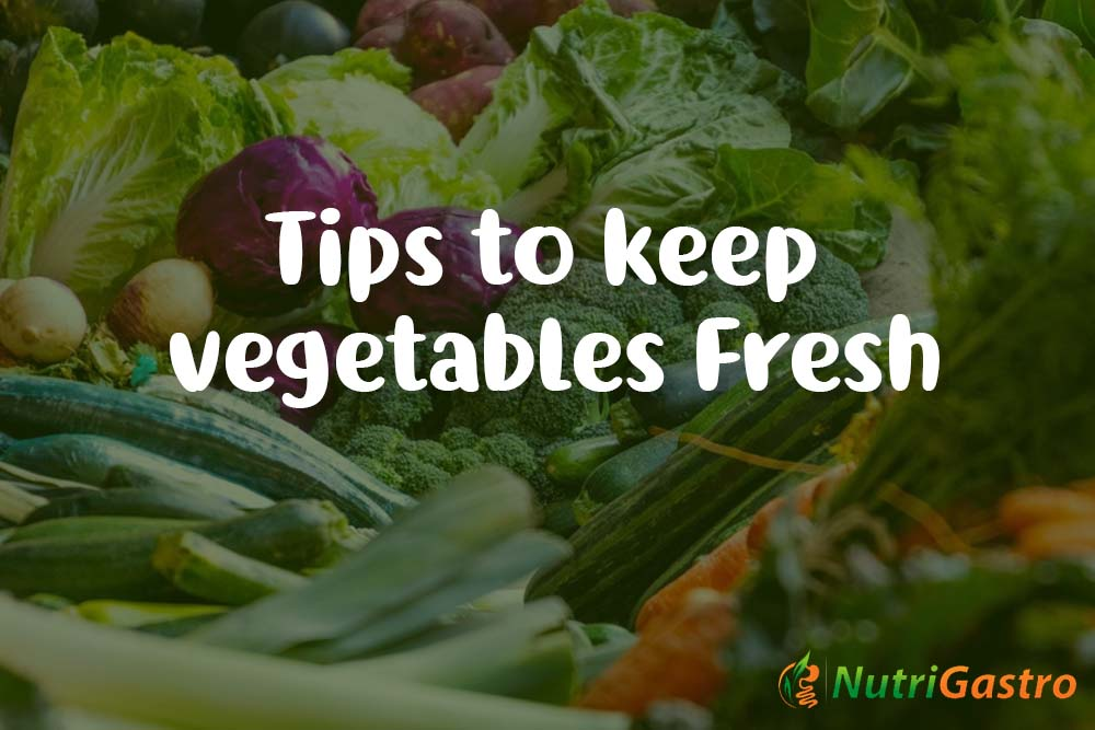Tips to keep vegetables fresh